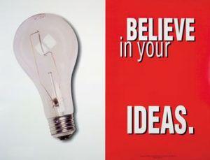 Hãy tin tưởng vào những ý tưởng của bạn